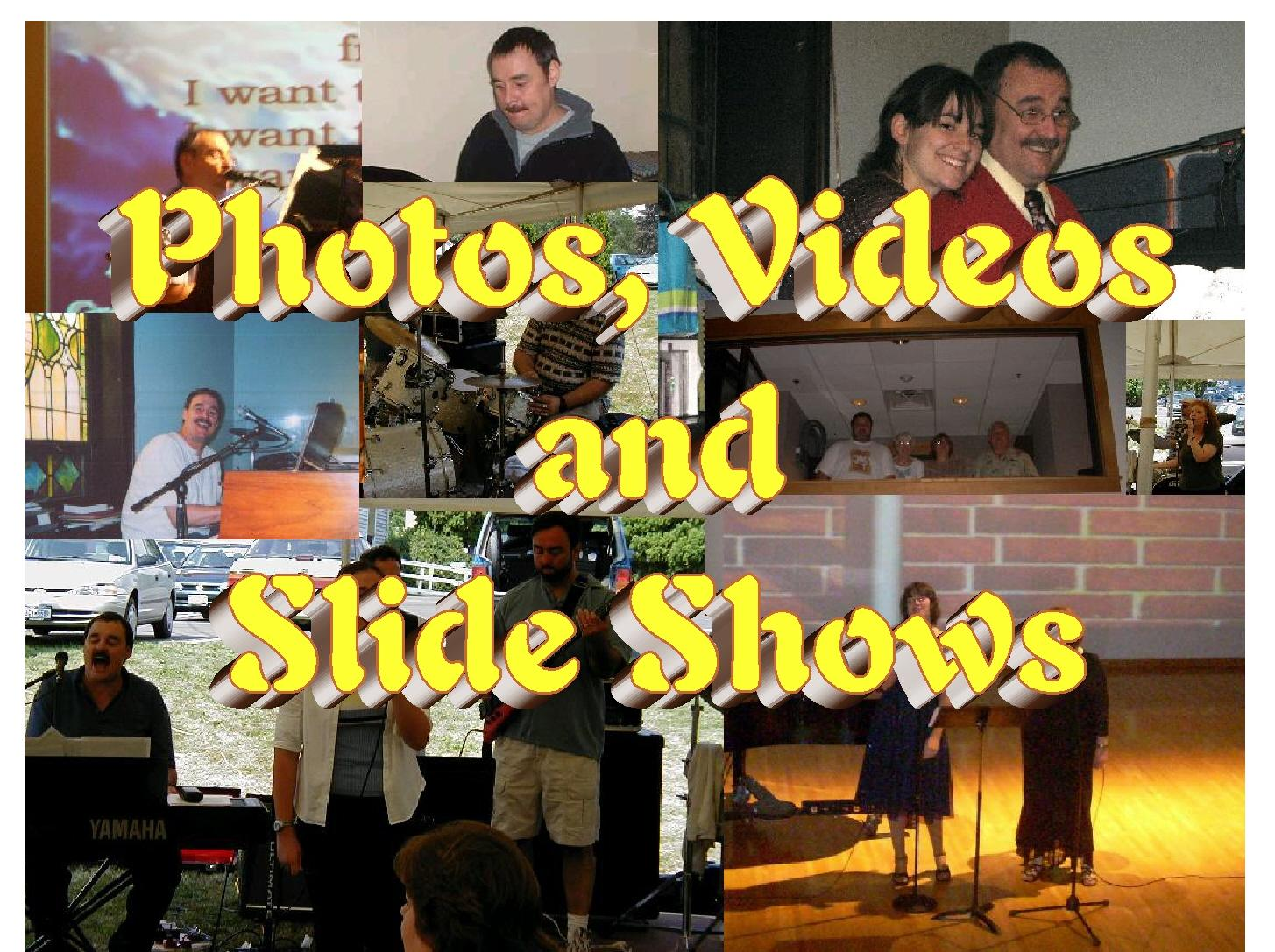 Photos, videos and xlide shows